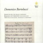 DOMENICO BARTOLUCCI - SONATA, ROMANZA E TRIO