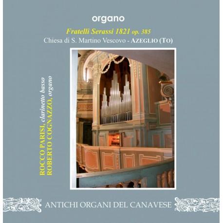 ANTICHI ORGANI DEL cANAVESE - Organo Fratelli Serassi 1821 - Chiesa S.Martino Vescovo - Azeglio